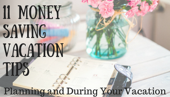 11 Money Saving Vacation TIps _ Making My Home Happy